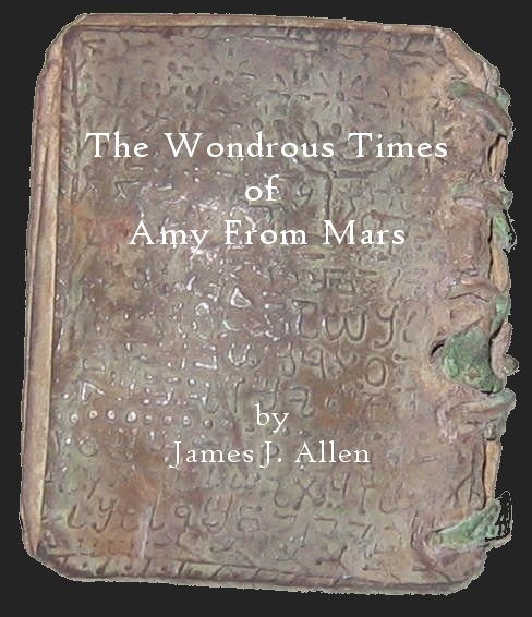 The Wondrous Times of Amy From Mars by James J. Allen